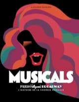 Musicals : Paris, Hollywood, Broadway : l'histoire de la comédie musicale - laflutedepan.com