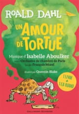 Un amour de tortue : 1 livre + 1 CD audio - laflutedepan.com
