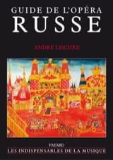 Guide de l'opéra russe - André LISCHKÉ - Livre - laflutedepan.com