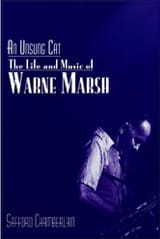 An unsung cat : the life and music of Warne Marsh laflutedepan.com