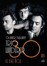 Trio Wanderer : 30 ans, le bel âge Olivier BELLAMY laflutedepan.com