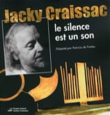 Le silence est un son - Jacky CRAISSAC - Livre - laflutedepan.com