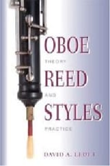 Oboe reed styles : theory and practice LEDET David A. laflutedepan.com