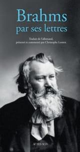 Brahms par ses lettres - Christophe LOOTEN - Livre - laflutedepan.com