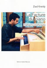 La facture du piano et ses métamorphoses Ziad KREIDY laflutedepan.com