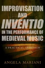 Improvisation and Inventio in the Performance of Medieval Music laflutedepan.com