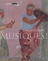 Musiques ! : échos de l'Antiquité - COLLECTIF - laflutedepan.com