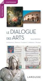 Le dialogue des arts : architecture, peinture, sculpture, littérature, musique laflutedepan
