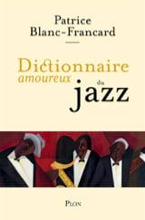 Dictionnaire amoureux du jazz BLANC-FRANCARD Patrice laflutedepan.com