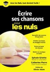 GRIOTTO Sylvain / PIERRE Catherine - Écrire ses chansons pour les nuls - Livre - di-arezzo.fr