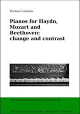 Pianos for Haydn, Mozart and Beethoven : change and contrast - laflutedepan.com