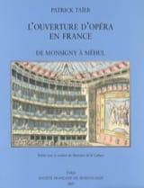 L'ouverture d'opéra en France : de Monsigny à Méhul - laflutedepan.com