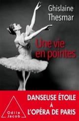 Ghislaine THESMAR - Une vie en pointes - Livre - di-arezzo.fr