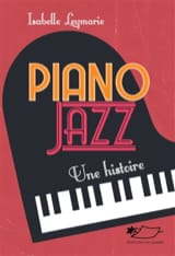 Isabelle LEYMARIE - Piano jazz : une histoire - Livre - di-arezzo.fr