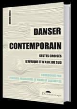 Danser contemporain - Collectif - Livre - Les Arts - laflutedepan.com