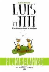 Luis et Titi : à la découverte de la musique - laflutedepan.com