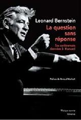 La question sans réponse Leonard BERNSTEIN Livre laflutedepan.com