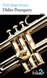 Petit éloge du jazz - Didier POURQUERY - Livre - laflutedepan.com