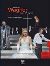 Wagner, mode d'emploi - Christian MERLIN - Livre - laflutedepan.com