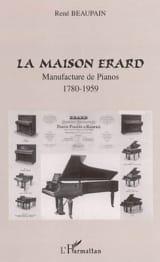 La maison Erard : manufacture de pianos (1780-1959) - laflutedepan.com