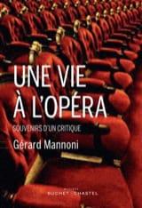 Gérard MANNONI - Une vie à l'opéra : souvenirs d'un critique - Livre - di-arezzo.fr