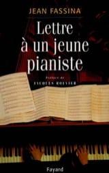 Jean FASSINA - Lettre à un jeune pianiste - Livre - di-arezzo.fr
