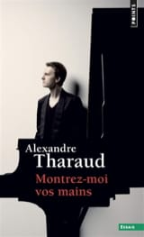 Montrez-moi vos mains Alexandre THARAUD Livre laflutedepan.com