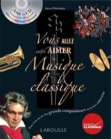 Gérard DENIZEAU - Vous allez enfin aimer la musique classique - Livre - di-arezzo.fr