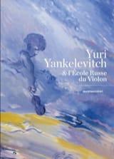 Yuri Yankelevitch et l'école russe du violon - laflutedepan.com