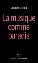 La musique comme paradis Jacques DRILLON Livre laflutedepan.com