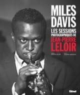 Miles Davis : les sessions photographiques de Jean-Pierre Leloir laflutedepan.com