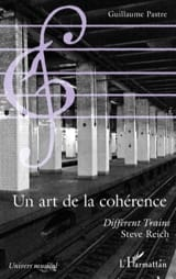 Un art de la cohérence : Different trains, Steve Reich laflutedepan.com