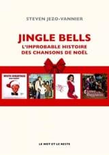 Jingle bells : l'improbable histoire des chansons de Noël laflutedepan.com