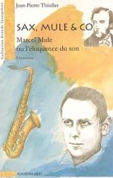 Sax, Mule & co : Marcel Mule ou L'éloquence du son laflutedepan.com