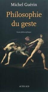 Philosophie du geste : essai philosophique laflutedepan.com