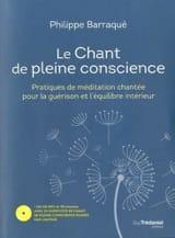 Le chant de pleine conscience Philippe BARRAQUE Livre laflutedepan.com