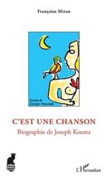 C'est une chanson : biographie de Joseph Kosma laflutedepan.com