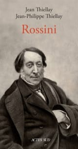 Rossini THIELLAY Jean / THIELLAY Jean-Philippe Livre laflutedepan.com
