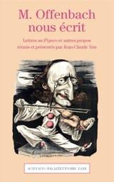 M. Offenbach nous écrit : lettres au Figaro et autres propos laflutedepan.com