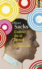 Oliver SACKS - L'odeur du si bémol : l'univers des hallucinations - Livre - di-arezzo.fr