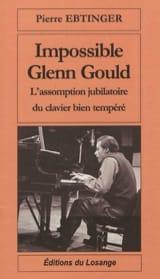 Impossible Glenn Gould : l'assomption jubilatoire du clavier bien tempéré laflutedepan.com