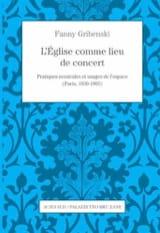 L'Église comme lieu de concert Fanny GRIBENSKI Livre laflutedepan.com