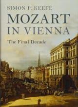 Mozart in Vienna : the final decade KEEFE Simon P. laflutedepan.com