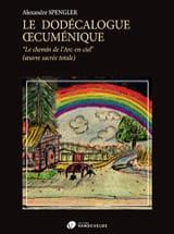 Le dodécalogue oecuménique SPENGLER Alexandre Livre laflutedepan.com