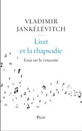Liszt et la rhapsodie : essai sur la virtuosité laflutedepan.com