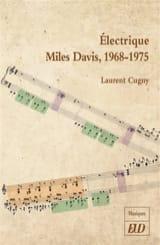Electrique Miles Davis Laurent CUGNY Livre laflutedepan.com