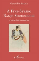 A five-string banjo sourcebook DE SMAELE Gérard laflutedepan.com