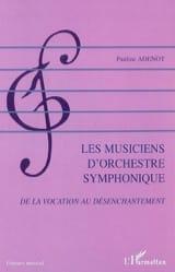 Les musiciens d'orchestre symphonique : de la vocation au désenchantement laflutedepan.com