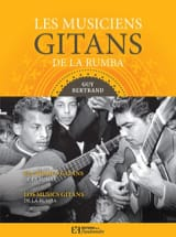 Les musiciens gitans de la rumba Guy BERTRAND Livre laflutedepan.com