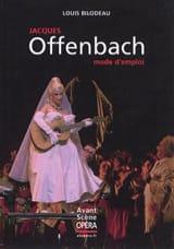 Avant-Scène Opéra (L'), Jacques Offenbach, mode d'emploi laflutedepan.com